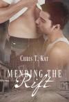Mending the Rift - Chris T. Kat