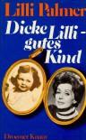 Dicke Lilli, Gutes Kind - Lilli Palmer