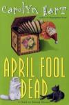 April Fool Dead  - Carolyn Hart