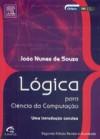 Lógica Para Ciência da Computação e Áreas Afins (Em Portuguese do Brasil) - João Souza