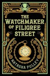 The Watchmaker of Filigree Street - Natasha Pulley