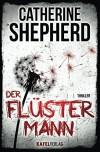Der Flüstermann: Thriller - Catherine Shepherd