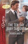 The Ten-Day Baby Takeover - Karen Booth