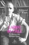 Ladro di stile. Le diverse vite di Jean Genet - Edmund White