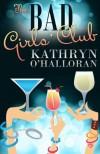 The Bad Girls' Club - Kathryn O'Halloran