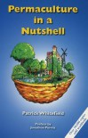 Permaculture in a Nutshell - Patrick Whitefield, Terry Greenwell, Glennie Kindred