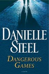 Dangerous Games: A Novel - Danielle Steel