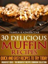 30 Delicious Muffin Recipes : Quick and Easy Recipes to try Today - Pamela Kazmierczak
