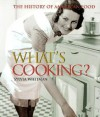 What's Cooking?: The History Of American Food - Sylvia Whitman, Trish Marx