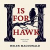 H Is for Hawk - Helen Macdonald, Helen Macdonald, Inc. Blackstone Audio,  Inc.
