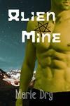 Alien Mine (Zyrgin Warriors no 1) - Marie Dry