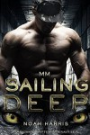 MM: Sailing Deep (PARANORMAL SHIFTER - M/M NAVY SEAL) (Volume 1) - Noah Harris
