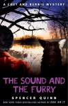 The Sound and the Furry: A Chet and Bernie Mystery (Chet and Bernie Mysteries) - Spencer Quinn