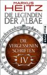 Die Vergessenen Schriften 4: Die Legenden der Albae - Markus Heitz