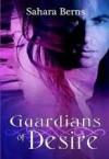 Guardians Of Desire - Sahara Berns