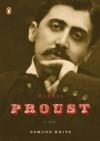 Marcel Proust: A Life - Edmund White