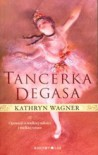 Tancerka Degasa - Kathryn Wagner