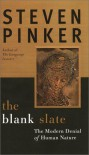 The Blank Slate: The Denial of Human Nature and Modern Intellectual Life - Steven Pinker