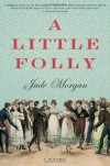A Little Folly - Jude Morgan