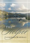 The Helper - Catherine Marshall