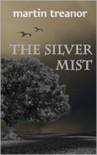 The Silver Mist - Martin Treanor