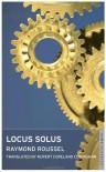 Locus Solus (Alma Classics) - Raymond Roussel