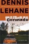 Coronado: Stories - Dennis Lehane
