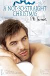 A Not-So-Straight Christmas - T.N. Tarrant
