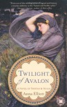 Twilight of Avalon - Anna Elliott