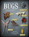 Origami Masters: Bugs: How the Bug Wars Changed the Art of Origami -