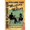 The Vampire Relationship Guide: Meeting & Mating (Vampire Relationship Guide #1) - Evelyn Lafont