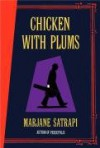 Chicken with Plums - Marjane Satrapi, Anjali Singh