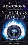 No Humans Involved  - Kelley Armstrong