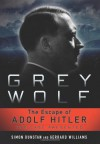 Grey Wolf: The Escape of Adolf Hitler - Simon Dunstan, Gerrard Williams