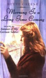 Morning Is a Long Time Coming - Bette Greene