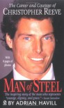 Man of Steel: The Career and Courage of Christopher Reeve - Adrian Havill