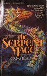 The Serpent Mage - Greg Bear