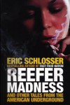 Reefer Madness and Other Tales from the American Underground - Eric Schlosser
