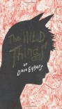 Wild Things - Dave Eggers