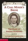 A Coal Miner's Bride the Diary of Anetka Saminska (Dear America) (Dear America) - Bartoletti Susan Campbell