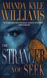 The Stranger You Seek - Amanda Kyle Williams
