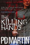 The Killing Hands  - P.D. Martin