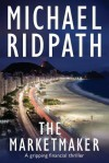 The Marketmaker: A gripping financial thriller - Michael Ridpath