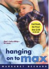 Hanging on to Max - Margaret Bechard