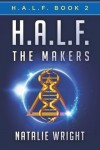 H.A.L.F.: The Makers (Volume 2) by Natalie Wright (2016-04-07) - Natalie Wright