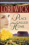 A Place Called Home - Lori Wick