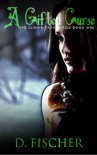 A Gifted Curse (The Cloven Pack Series: Book One) - D. Fischer
