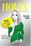 Holly. Ende der Lügen: April - Band 3 - Anna Friedrich