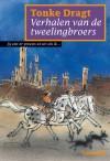 Verhalen van de tweelingbroers - Tonke Dragt