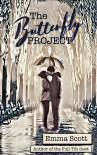 The Butterfly Project - Emma Look Scott